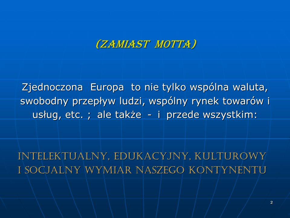 (zamiast motta) Zjednoczona Europa to nie tylko wspólna waluta,