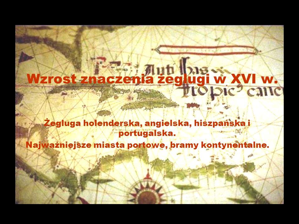 Wzrost znaczenia żeglugi w XVI w.