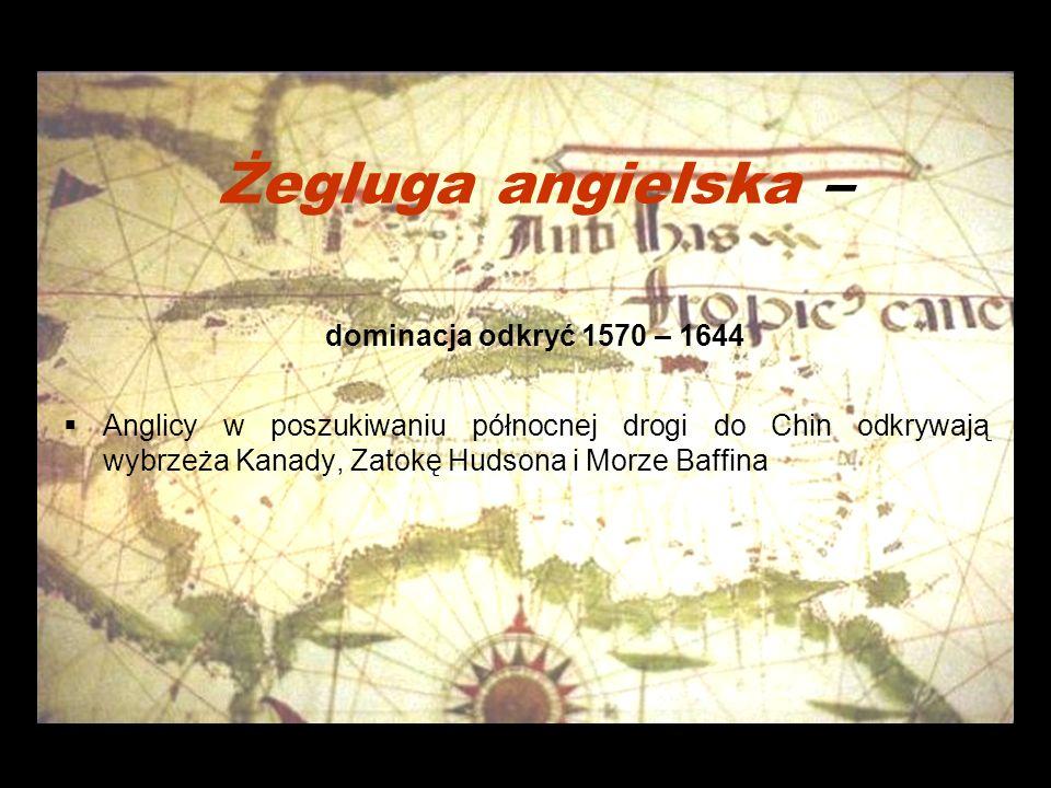Żegluga angielska – dominacja odkryć 1570 – 1644