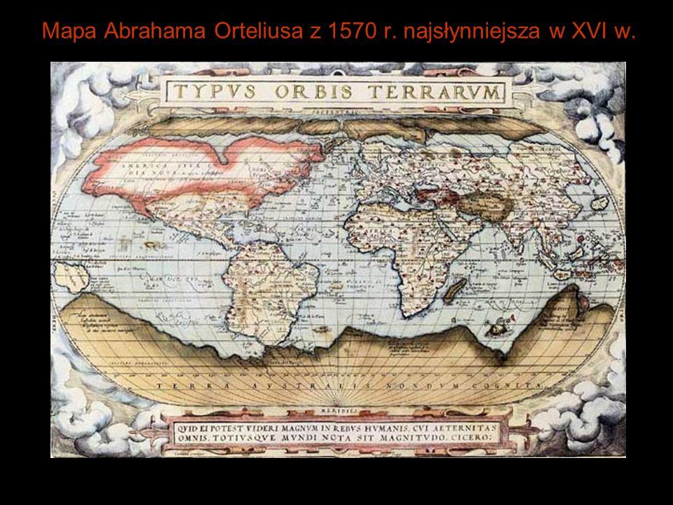 Mapa Abrahama Orteliusa z 1570 r. najsłynniejsza w XVI w.