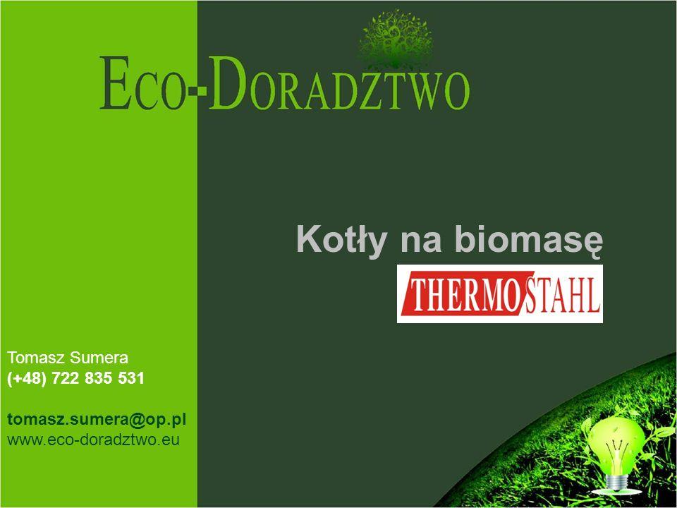 Kotły na biomasę Tomasz Sumera (+48) 722 835 531 tomasz.sumera@op.pl