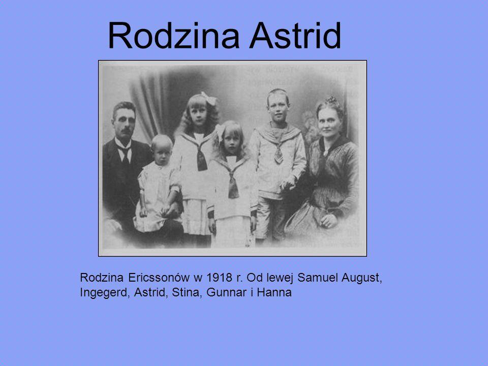 Rodzina Astrid Rodzina Ericssonów w 1918 r. Od lewej Samuel August, Ingegerd, Astrid, Stina, Gunnar i Hanna.