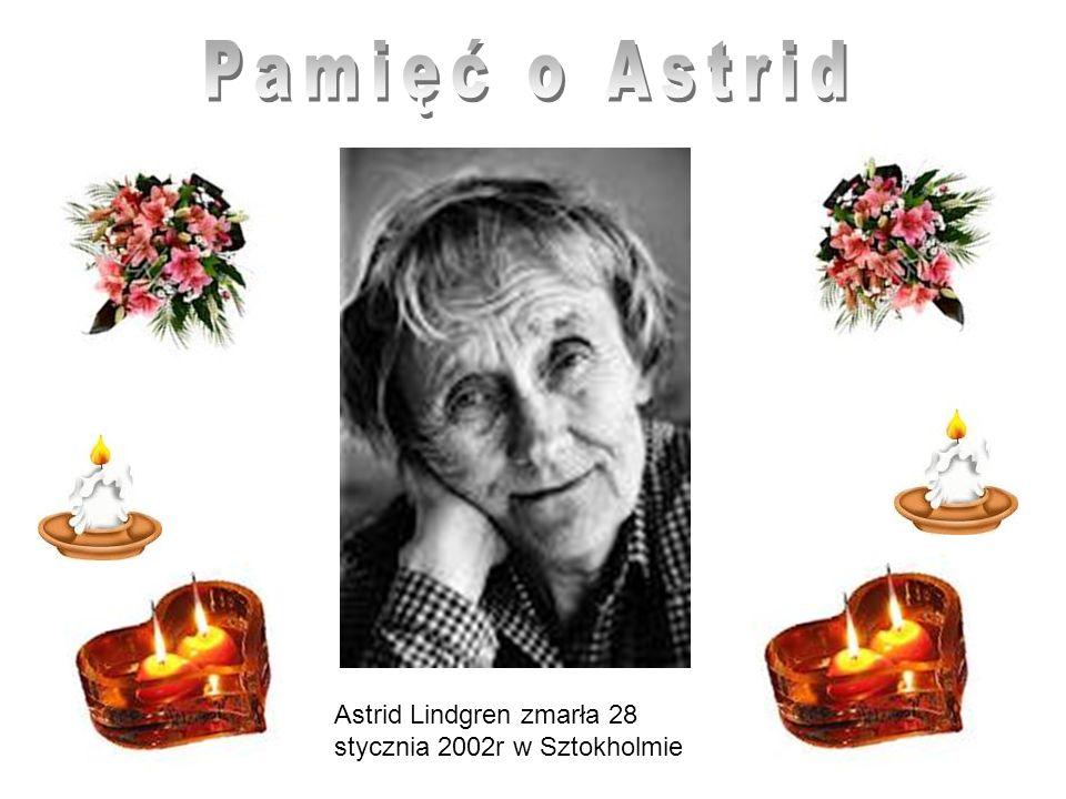 Pamięć o Astrid Astrid Lindgren zmarła 28 stycznia 2002r w Sztokholmie