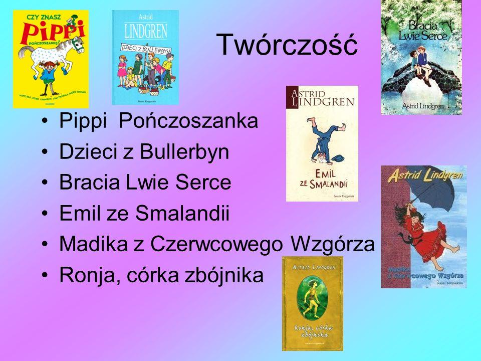 Twórczość Pippi Pończoszanka Dzieci z Bullerbyn Bracia Lwie Serce