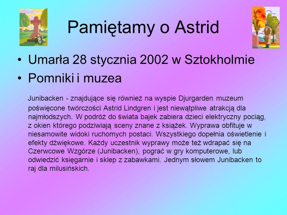 Pamiętamy o Astrid Umarła 28 stycznia 2002 w Sztokholmie