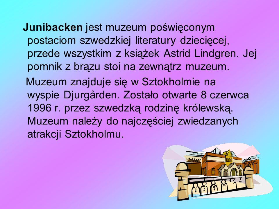 Junibacken jest muzeum poświęconym postaciom szwedzkiej literatury dziecięcej, przede wszystkim z książek Astrid Lindgren. Jej pomnik z brązu stoi na zewnątrz muzeum.