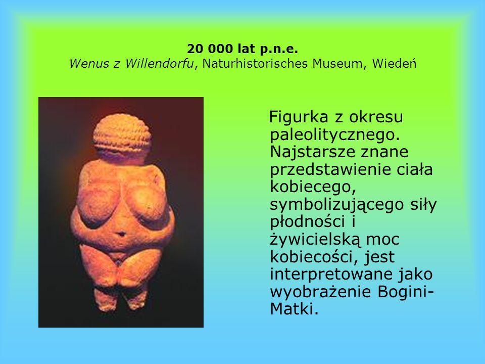 20 000 lat p.n.e. Wenus z Willendorfu, Naturhistorisches Museum, Wiedeń
