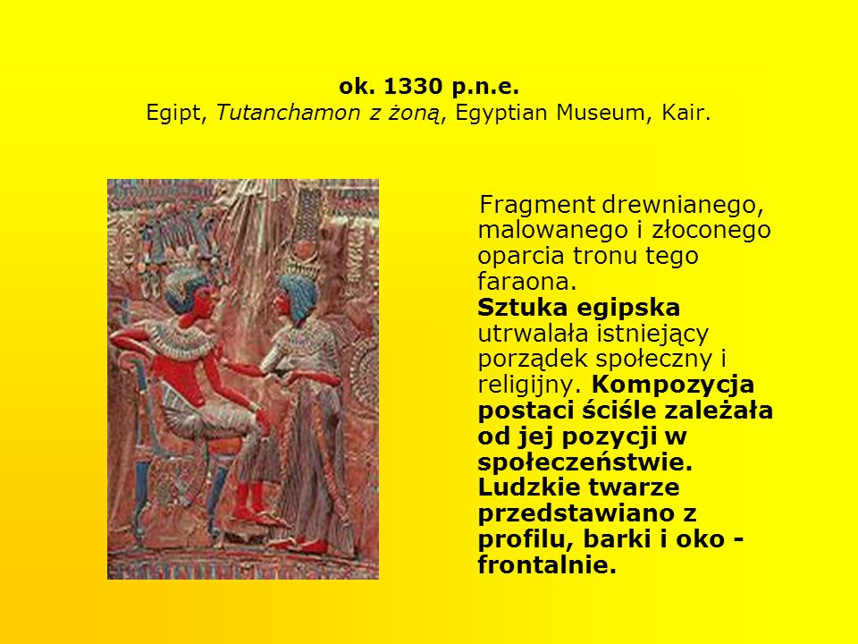 ok. 1330 p.n.e. Egipt, Tutanchamon z żoną, Egyptian Museum, Kair.