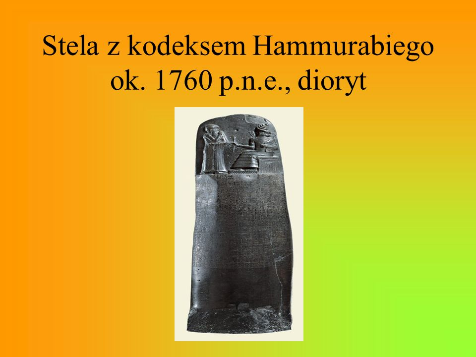 Stela z kodeksem Hammurabiego ok. 1760 p.n.e., dioryt