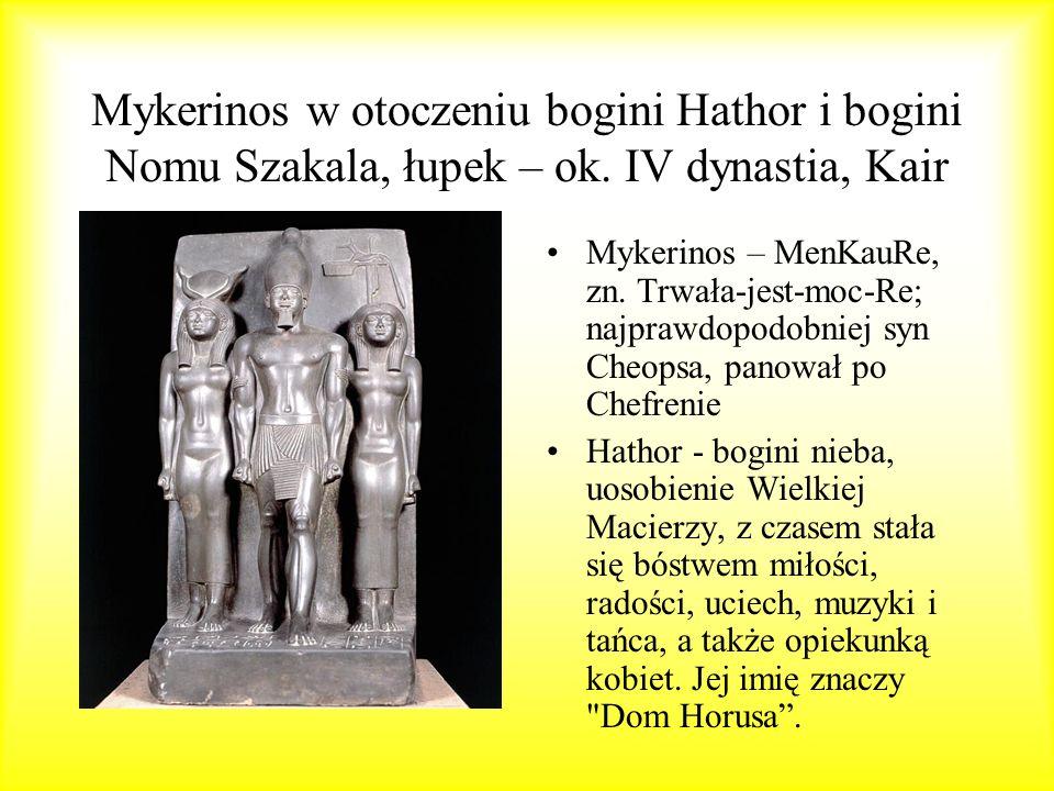 Mykerinos w otoczeniu bogini Hathor i bogini Nomu Szakala, łupek – ok
