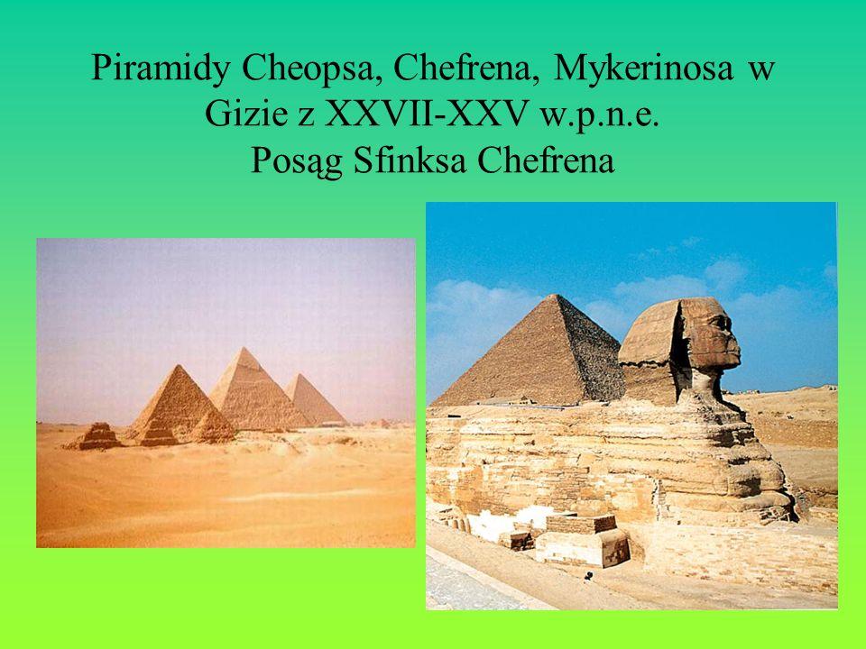 Piramidy Cheopsa, Chefrena, Mykerinosa w Gizie z XXVII-XXV w. p. n. e