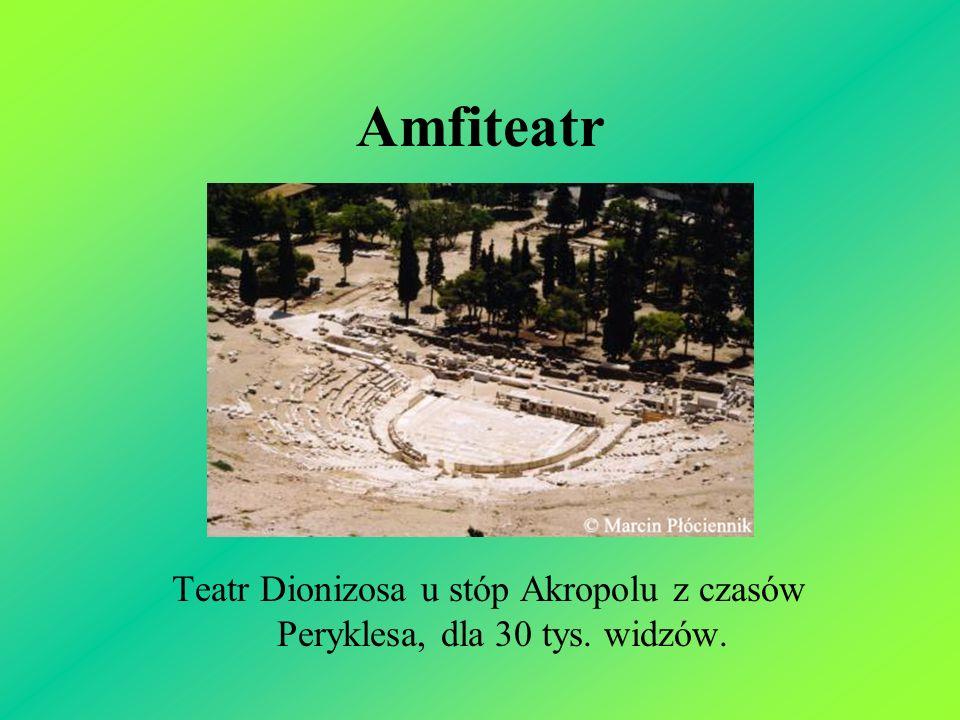 Amfiteatr Teatr Dionizosa u stóp Akropolu z czasów Peryklesa, dla 30 tys. widzów.
