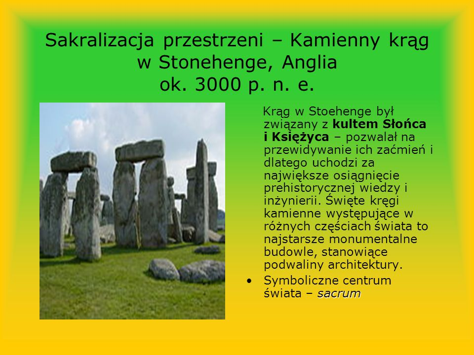 Sakralizacja przestrzeni – Kamienny krąg w Stonehenge, Anglia ok