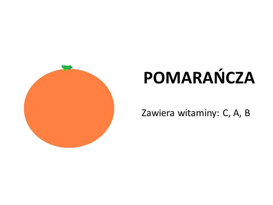 POMARAŃCZA Zawiera witaminy: C, A, B