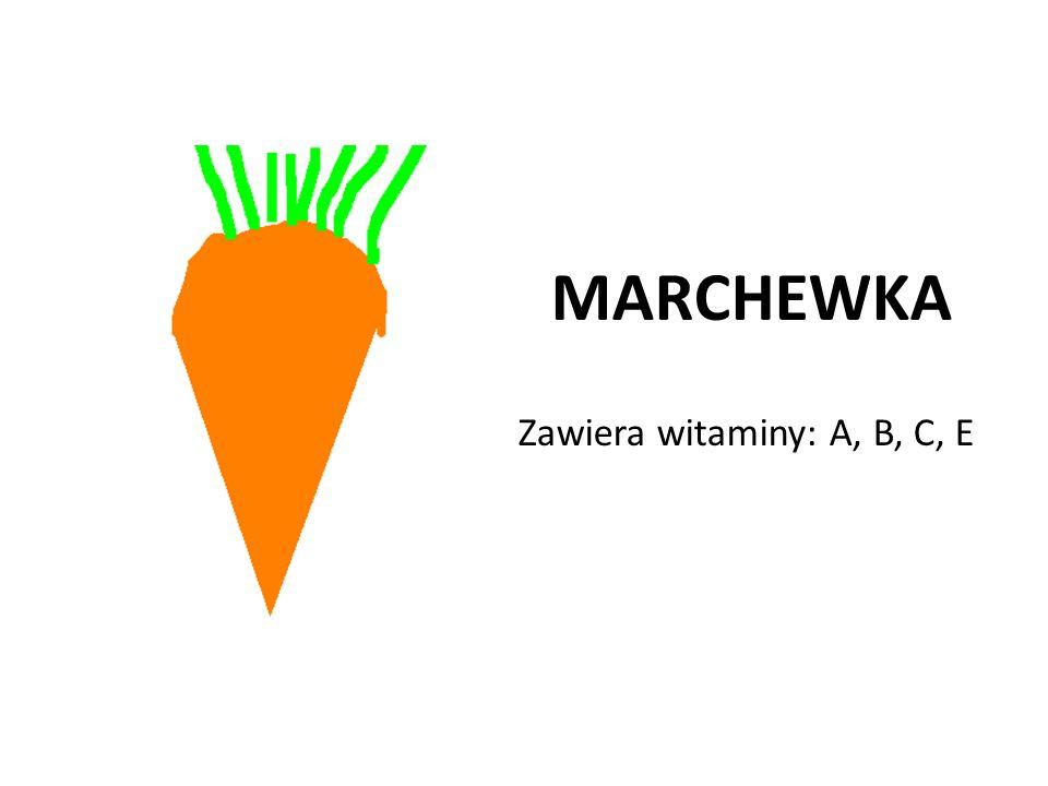MARCHEWKA Zawiera witaminy: A, B, C, E