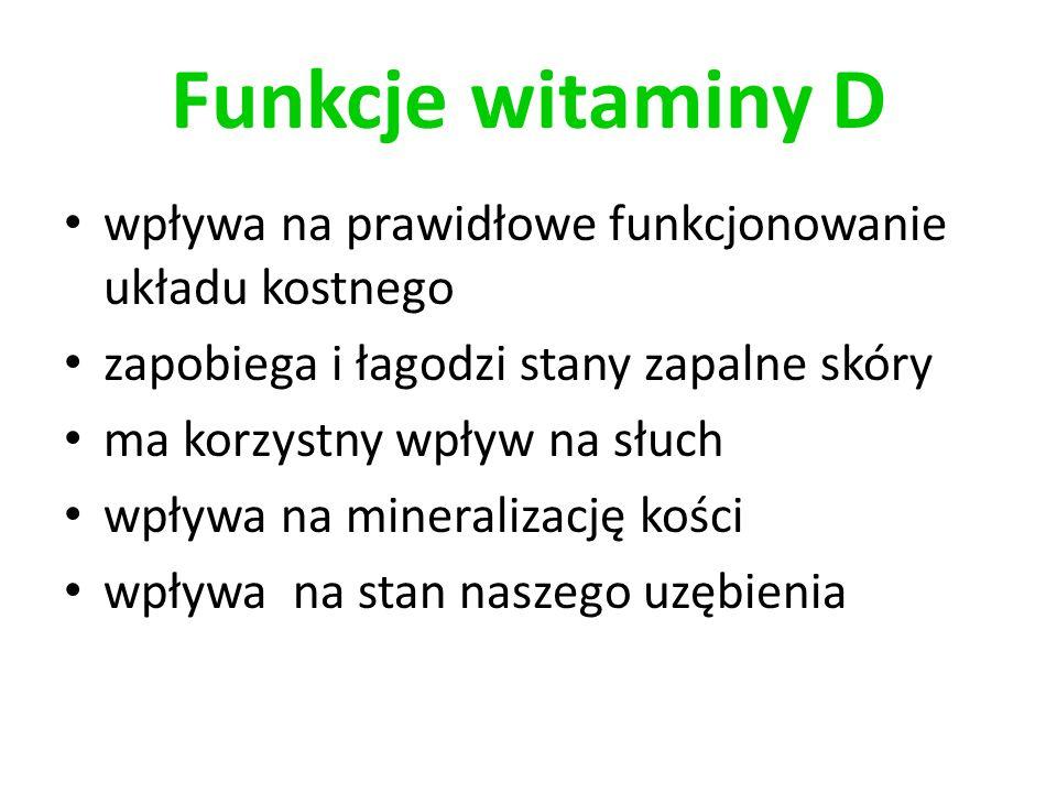 Funkcje witaminy D wpływa na prawidłowe funkcjonowanie układu kostnego