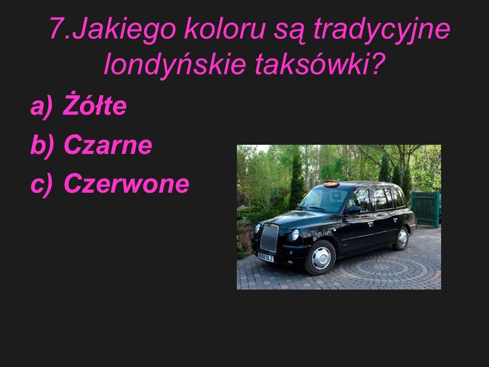 7.Jakiego koloru są tradycyjne londyńskie taksówki