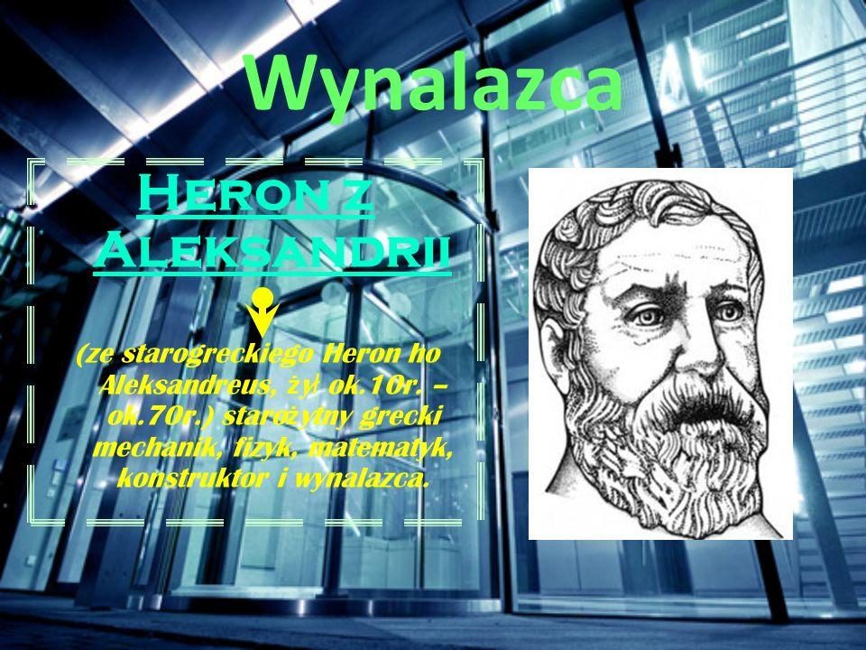 Wynalazca Heron z Aleksandrii
