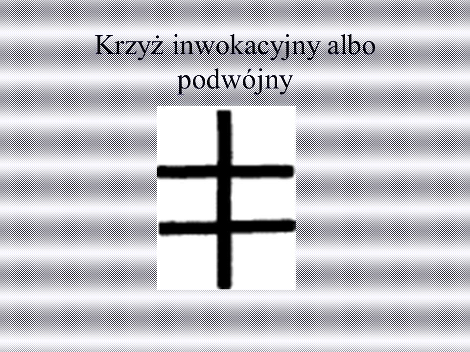 Krzyż inwokacyjny albo podwójny