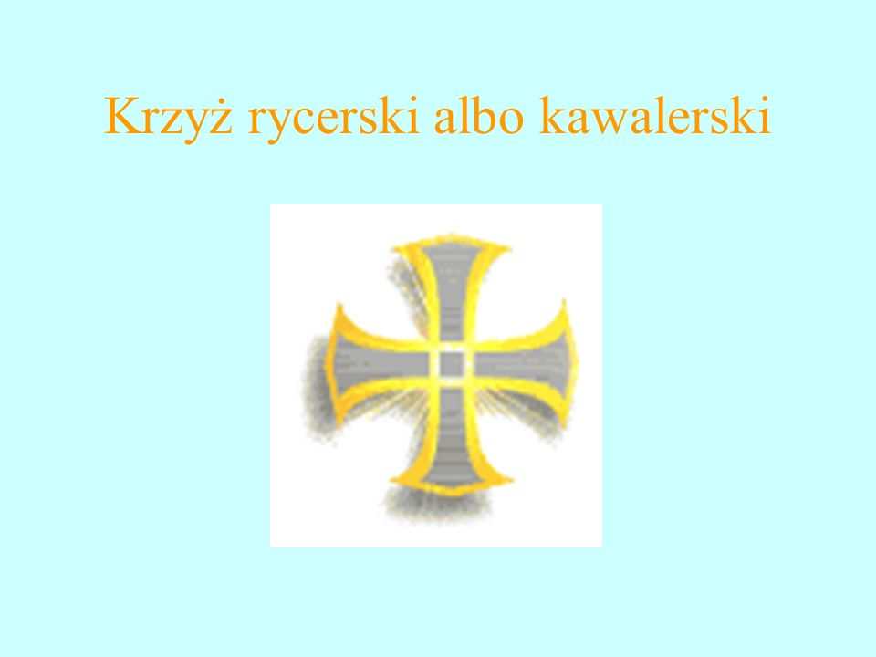 Krzyż rycerski albo kawalerski
