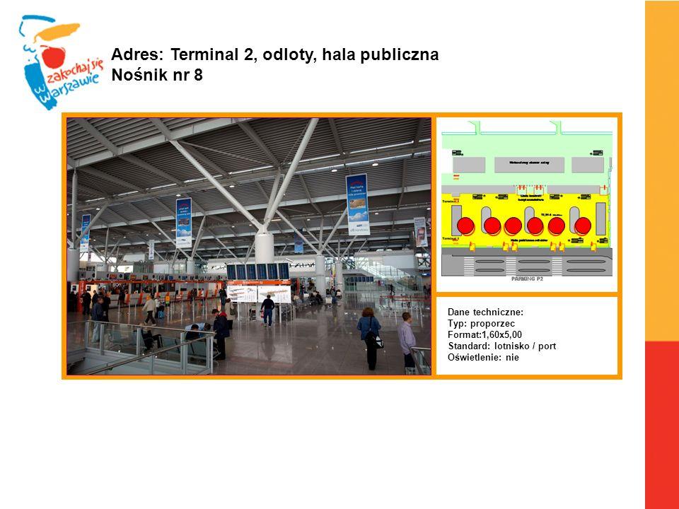 Adres: Terminal 2, odloty, hala publiczna Nośnik nr 8