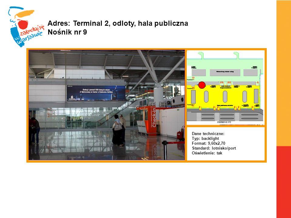 Adres: Terminal 2, odloty, hala publiczna Nośnik nr 9