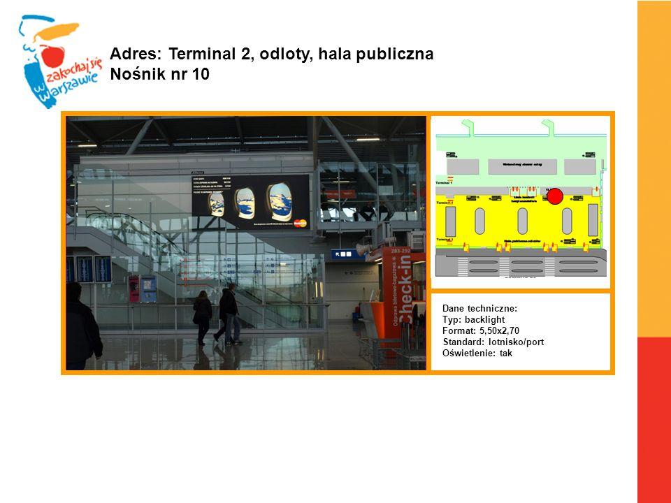 Adres: Terminal 2, odloty, hala publiczna Nośnik nr 10