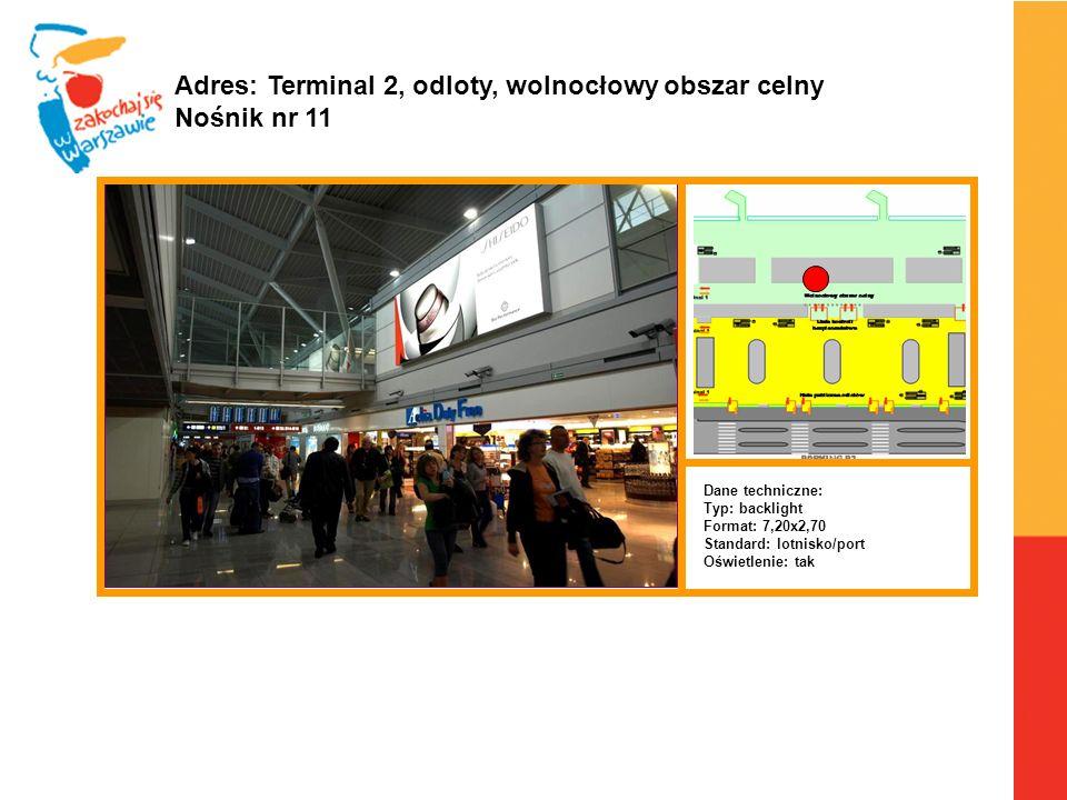 Adres: Terminal 2, odloty, wolnocłowy obszar celny Nośnik nr 11