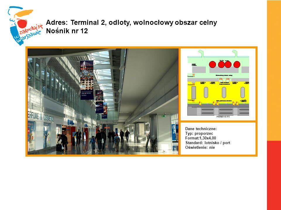 Adres: Terminal 2, odloty, wolnocłowy obszar celny Nośnik nr 12