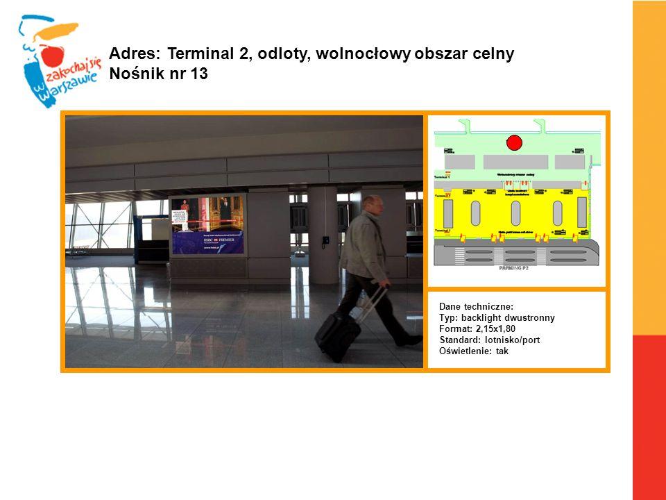 Adres: Terminal 2, odloty, wolnocłowy obszar celny Nośnik nr 13