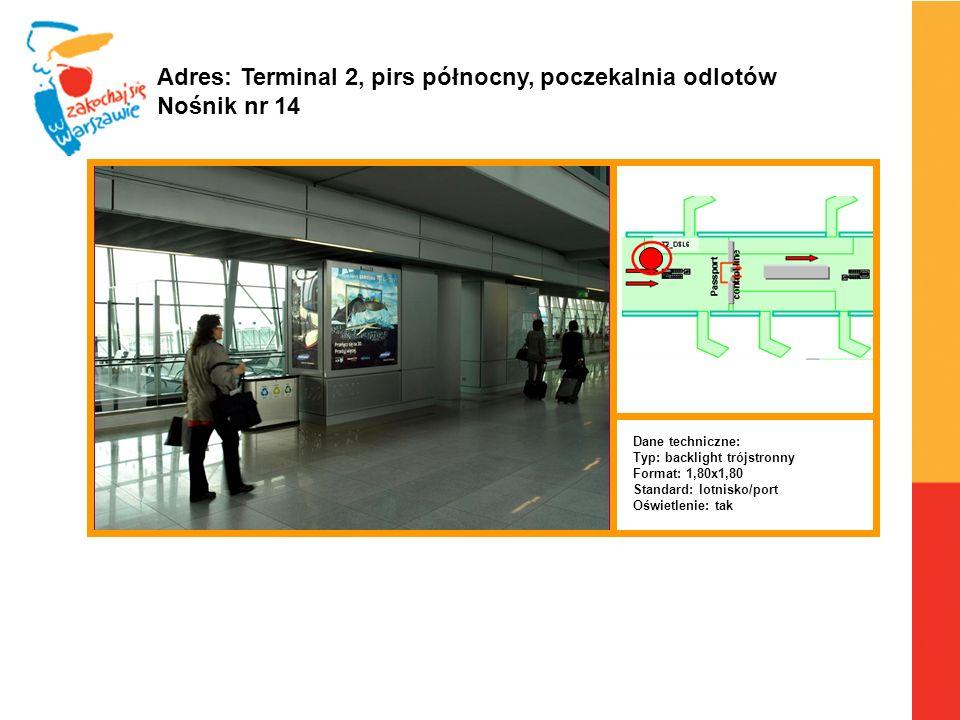 Adres: Terminal 2, pirs północny, poczekalnia odlotów Nośnik nr 14