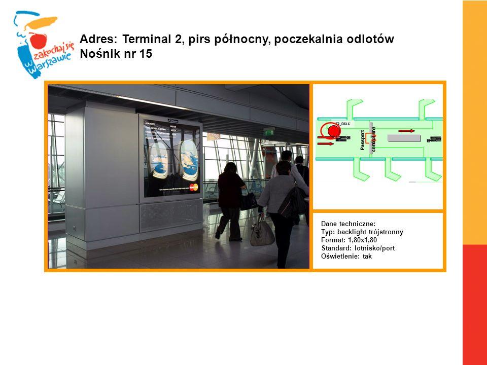 Adres: Terminal 2, pirs północny, poczekalnia odlotów Nośnik nr 15