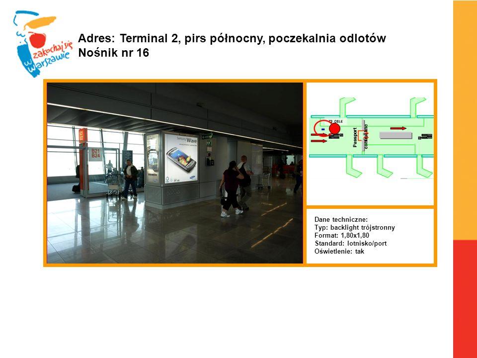 Adres: Terminal 2, pirs północny, poczekalnia odlotów Nośnik nr 16
