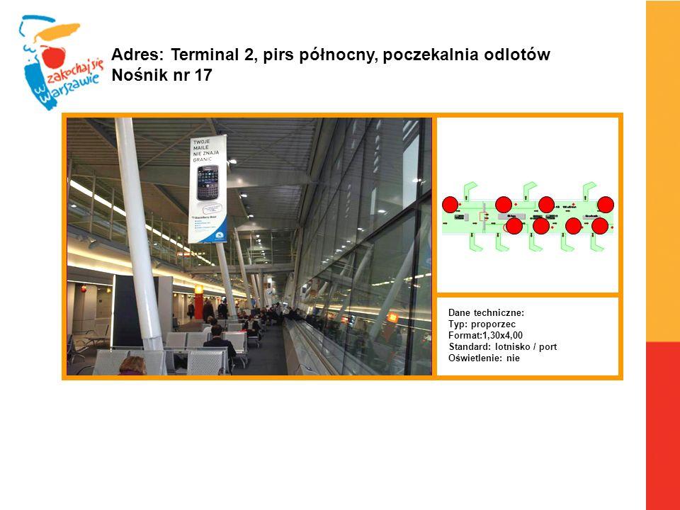 Adres: Terminal 2, pirs północny, poczekalnia odlotów Nośnik nr 17