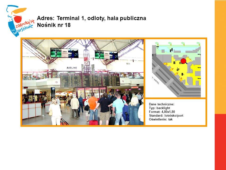 Adres: Terminal 1, odloty, hala publiczna Nośnik nr 18