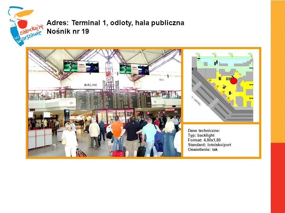 Adres: Terminal 1, odloty, hala publiczna Nośnik nr 19