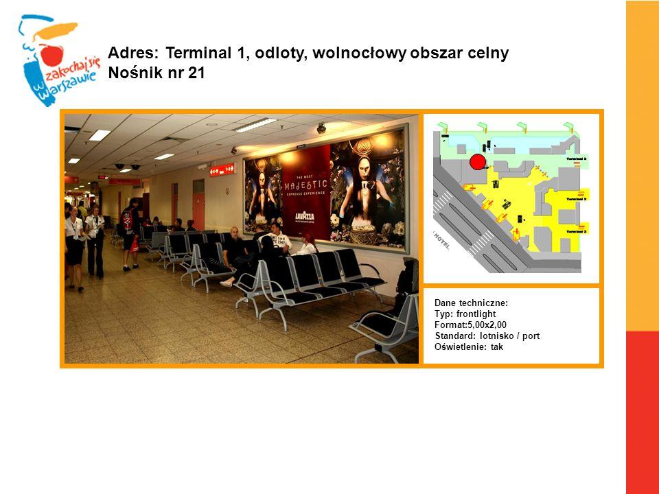 Adres: Terminal 1, odloty, wolnocłowy obszar celny Nośnik nr 21