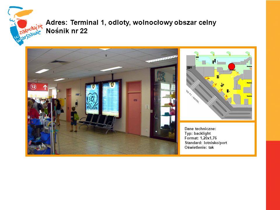 Adres: Terminal 1, odloty, wolnocłowy obszar celny Nośnik nr 22