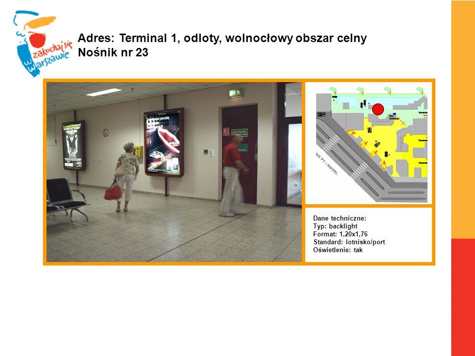 Adres: Terminal 1, odloty, wolnocłowy obszar celny Nośnik nr 23