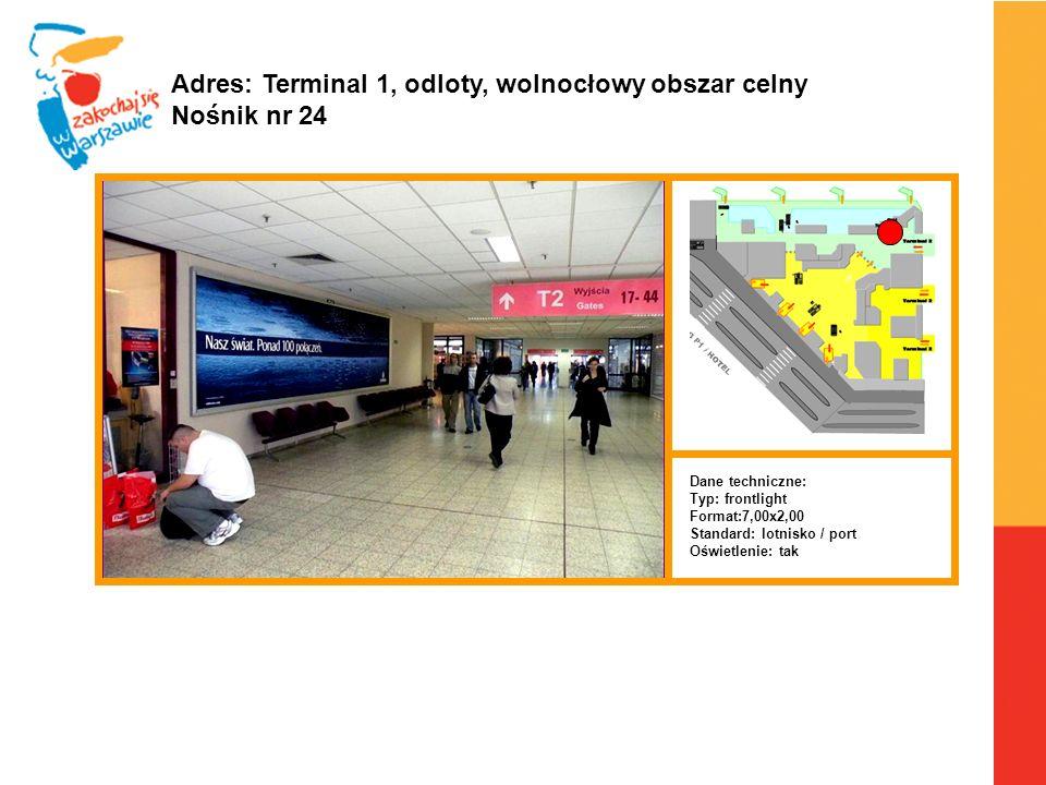 Adres: Terminal 1, odloty, wolnocłowy obszar celny Nośnik nr 24