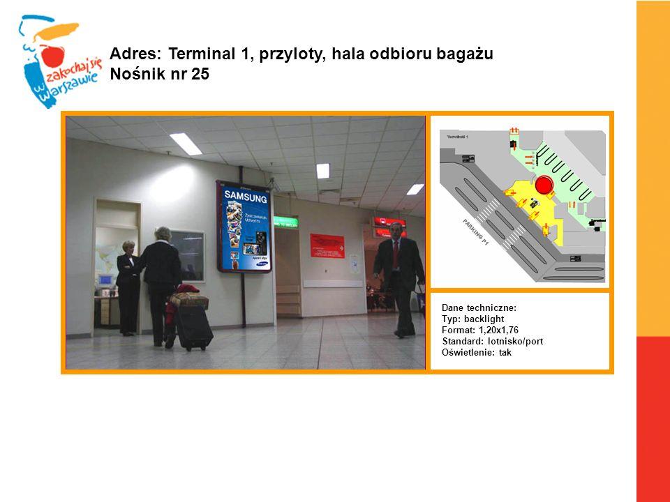 Adres: Terminal 1, przyloty, hala odbioru bagażu Nośnik nr 25