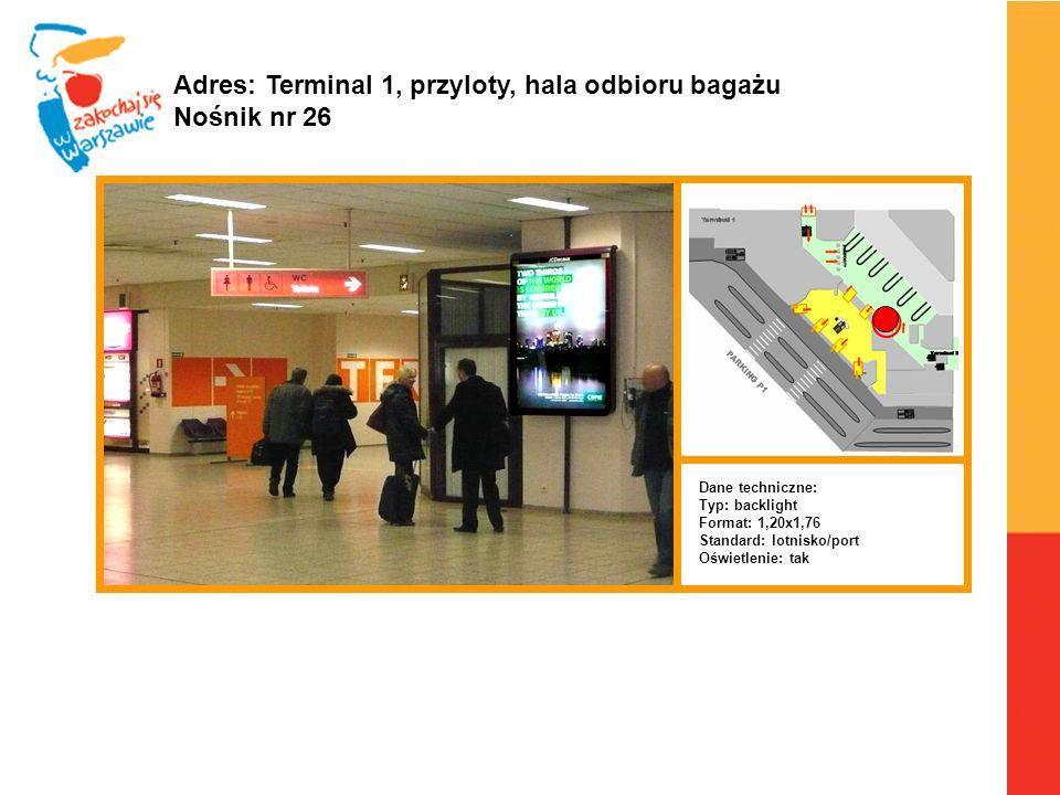 Adres: Terminal 1, przyloty, hala odbioru bagażu Nośnik nr 26