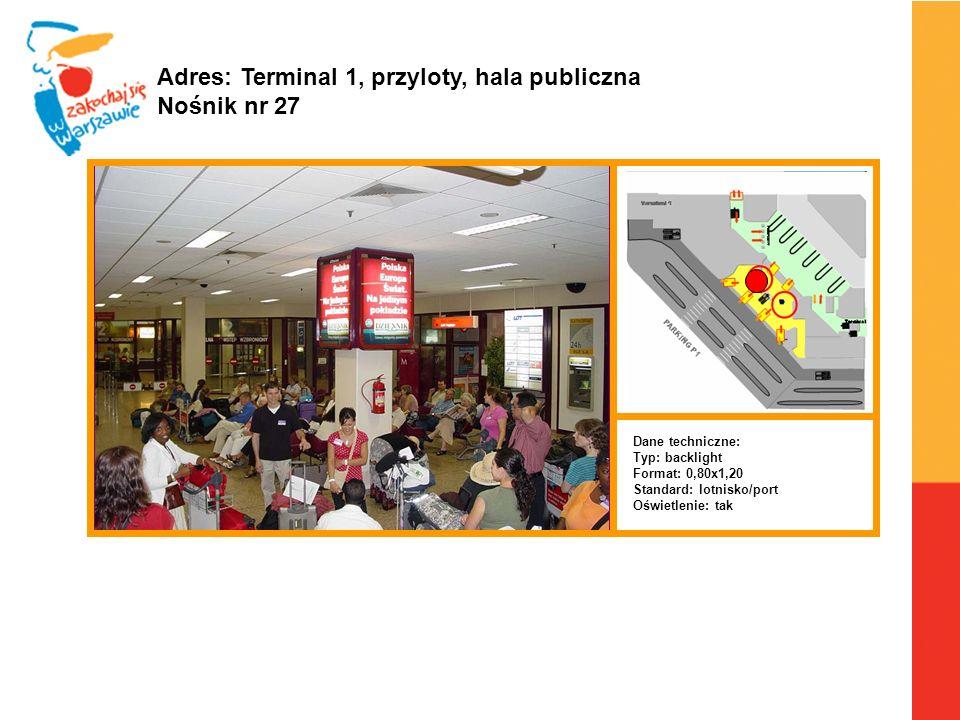 Adres: Terminal 1, przyloty, hala publiczna Nośnik nr 27