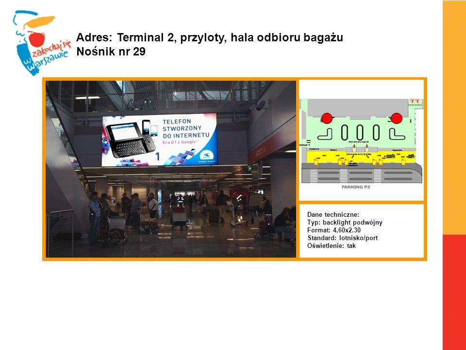 Adres: Terminal 2, przyloty, hala odbioru bagażu Nośnik nr 29