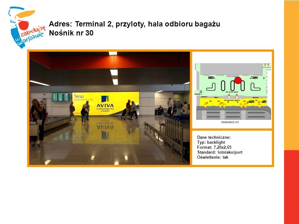 Adres: Terminal 2, przyloty, hala odbioru bagażu Nośnik nr 30