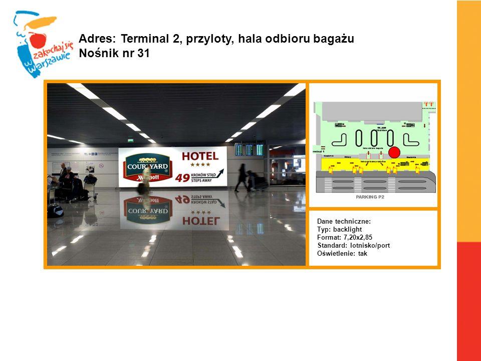 Adres: Terminal 2, przyloty, hala odbioru bagażu Nośnik nr 31