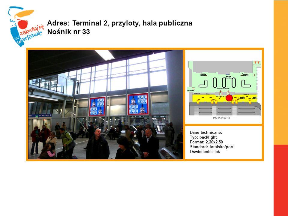 Adres: Terminal 2, przyloty, hala publiczna Nośnik nr 33