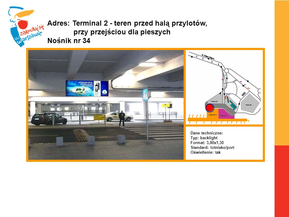 Adres: Terminal 2 - teren przed halą przylotów,