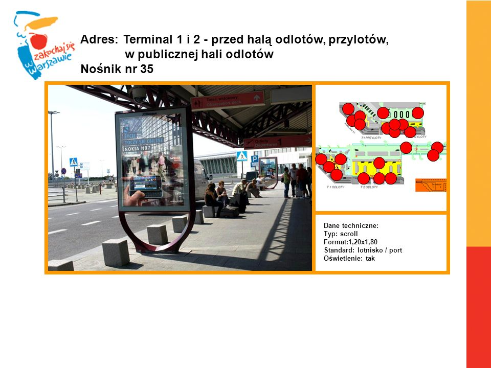 Adres: Terminal 1 i 2 - przed halą odlotów, przylotów,