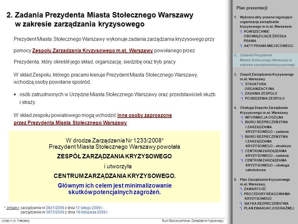 Plan prezentacji 2. Zadania Prezydenta Miasta Stołecznego Warszawy w zakresie zarządzania kryzysowego.